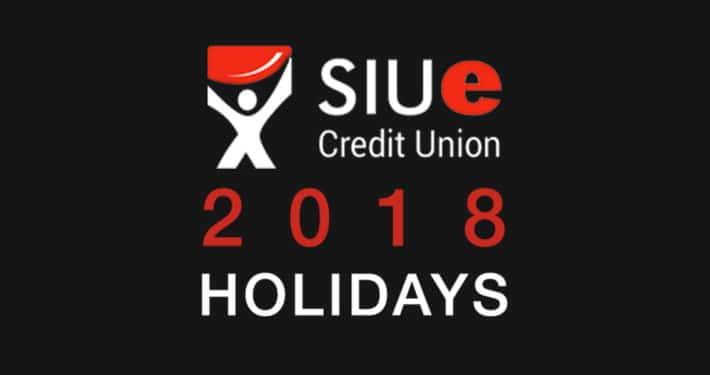 SIUECU Holiday Closings