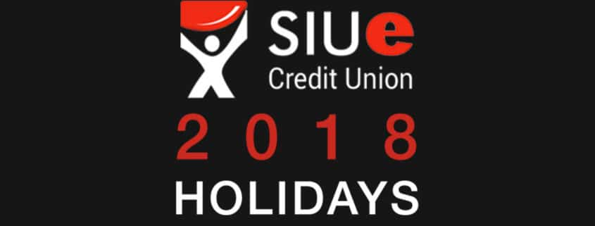 SIUECU Holiday Closings