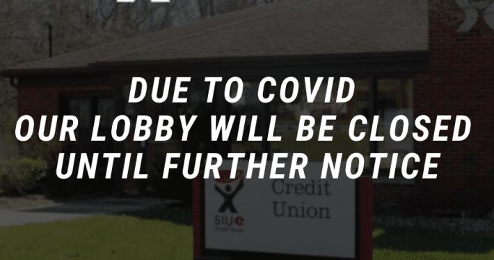 Lobby Closure SIUECU