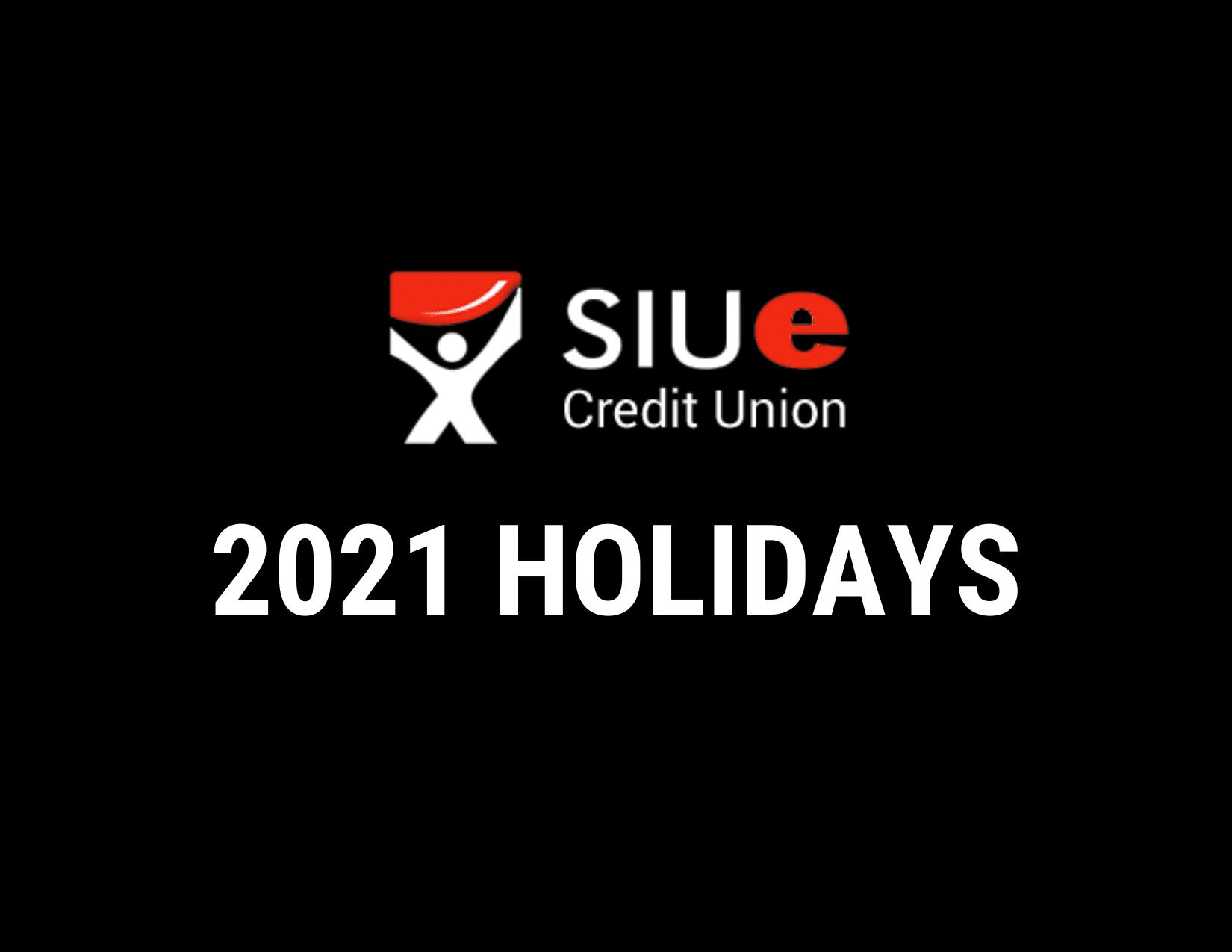 White Christmas Edwardsville Il 2021 2021 Holiday Closings Siue Credit Union